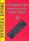 Synteza epoki Literatura współczesna 68-89