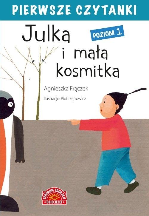 Pierwsze czytanki Julka i mała kosmitka Poziom 1 Frączek Agnieszka