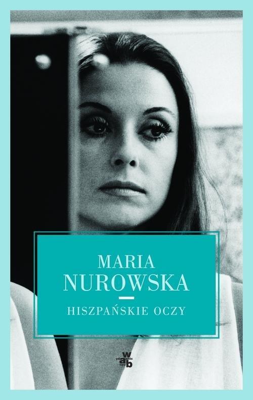 Hiszpańskie oczy Nurowska Maria