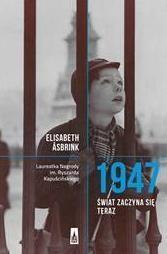 1947.Świat zaczyna się teraz Elisabeth Asbrink