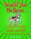 Would You Believe... a circus horse could count?! Richard Platt, R. Platt