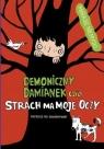Demoniczny Damianek, czyli strach ma moje oczy Tom 2