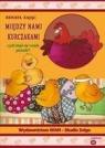 Między nami kurczakami  (Audiobook) czyli skąd się wzięły pisanki? Zając Renata