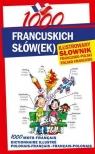 1000 francuskich słówek Ilustrowany słownik francusko-polski ?