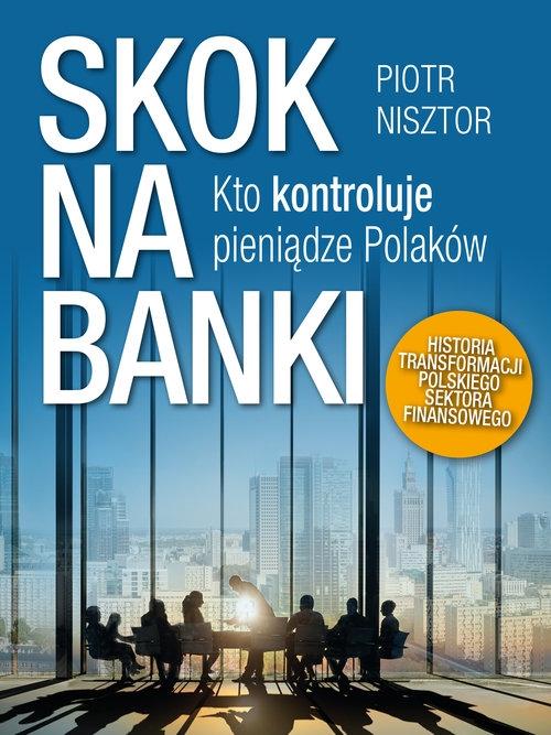 Skok na banki (Uszkodzona okładka) Nisztor Piotr