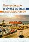 Europeizacja małych i średnich przedsiębiorstw Wach Krzysztof