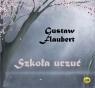 Szkoła uczuć  (Audiobook) Flaubert Gustaw