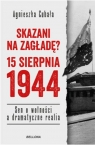 Skazani na zagładę? 15 sierpnia 1944