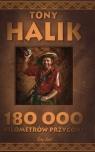180 000 kilometrów przygody Halik Tony