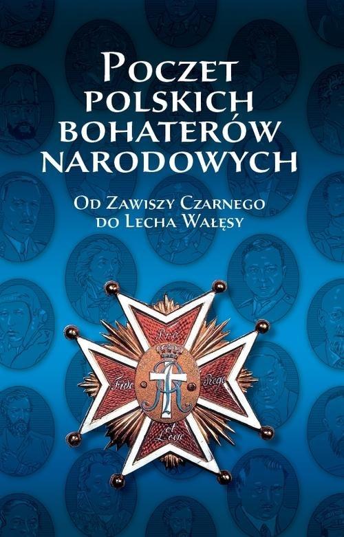 Poczet polskich bohaterów narodowych Iwańczak Wojciech, Jabłońska Anna, Kardyś Piotr , Wojciechowska Beata