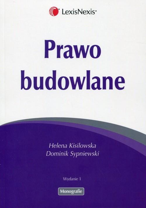 Prawo budowlane Kisilowska Helena, Sypniewski Dominik