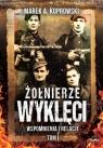 Żołnierze Wyklęci Tom 1Wspomnienia i relacje Koprowski Marek A.