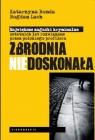 Zbrodnia niedoskonała Największe zagadki kryminalne ostatnich lat Bonda Katarzyna, Lach Bogdan