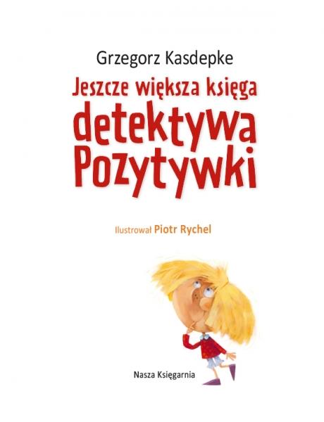 Jeszcze większa księga detektywa Pozytywki Kasdepke Grzegorz