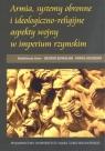 Armia, systemy obronne i ideologiczno-religijne aspekty wojny w imperium