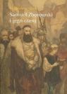 Samuel Zborowski i jego czasy