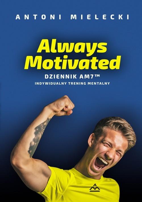 Always Motivated Dziennik AM 7 Mielecki Antoni