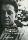 Wstręt i Zagłada Nowoczesność Tadeusza Borowskiego
