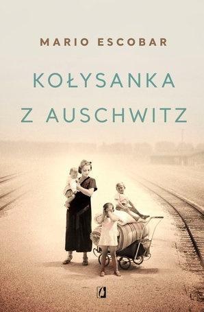 Kołysanka z Auschwitz Escobar Mario