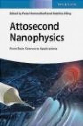 Attosecond Nanophysics Matthias Kling, Peter Hommelhoff