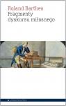 Fragmenty dyskursu miłosnego Barthes Roland