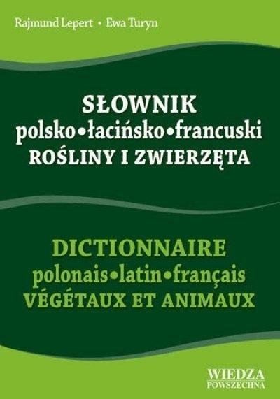 Słownik polsko-łacińsko-francuski Rośliny i zwierzęta Lepert Rajmund, Turyn Ewa
