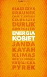 Energia kobiet Borkowska Grażyna, Chodyra Monika, Kublik Agnieszka