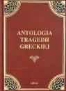 Antologia tragedii greckiej - Antygona, Król Edyp, Prometeusz skowany, Oresteja