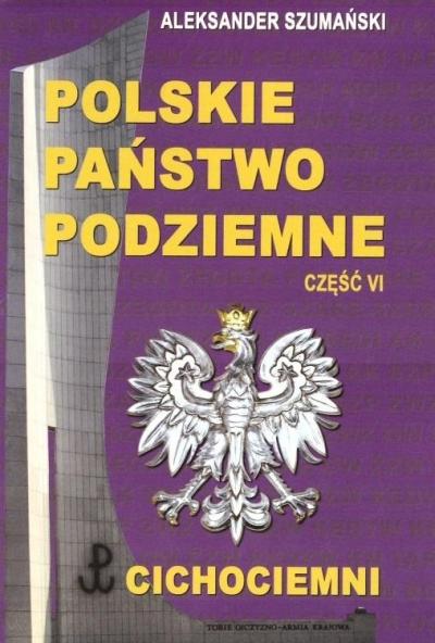 Polskie państwo podziemne cz.6 Aleksander Szumański