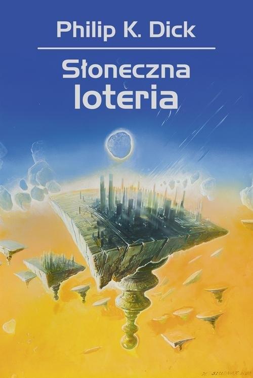 Słoneczna loteria Dick Philip K., Siudmak Wojciech