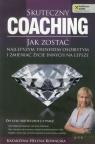 Skuteczny coaching Jak zostać najlepszym trenerem osobistym i zmieniać życie innych na lepsze