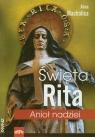 Święta Rita Anioł nadziei Machalica Anna