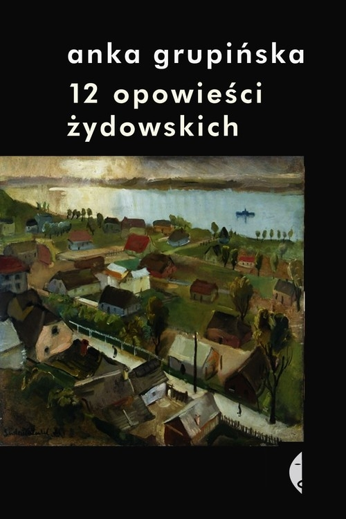 12 opowieści żydowskich Grupińska Anka