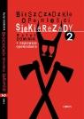Bieszczadzkie opowieści Siekierezady 2 +najnowsze opowiadania