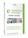 e-zwolenienia lekarskie Przepisy i praktyka