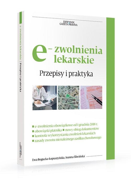 e-zwolenienia lekarskie Przepisy i praktyka Bogucka-Łopuszyńska Ewa, Śliwińska Joanna
