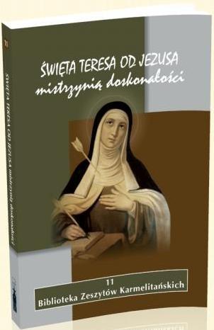 Święta Teresa od Jezusa mistrzynią doskonałości praca zbiorowa