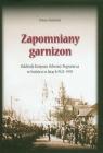 Zapomniany garnizon Oddziały Korpusu Ochrony Pogranicza w Iwieńcu w Głowiński Tomasz