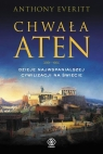 Chwała Aten Dzieje najwspanialszej cywilizacji na świecie Everitt Anthony