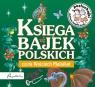 Posłuchajki Księga bajek polskich  (Audiobook)