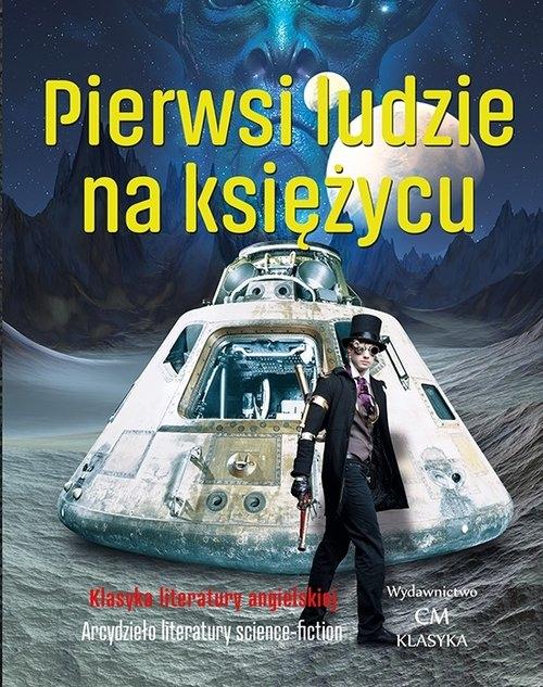 Pierwsi ludzie na księżycu Wells Herbert George