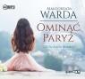 Ominąć Paryż  (Audiobook) Warda Małgorzata