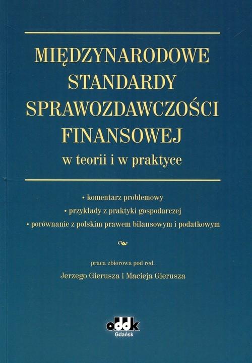 Międzynarodowe Standardy Sprawozdawczości Finansowej w teorii i w praktyce