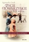 Życie towarzyskie w XIX wieku Wspaniałe czasy belle epoque Lisak Agnieszka