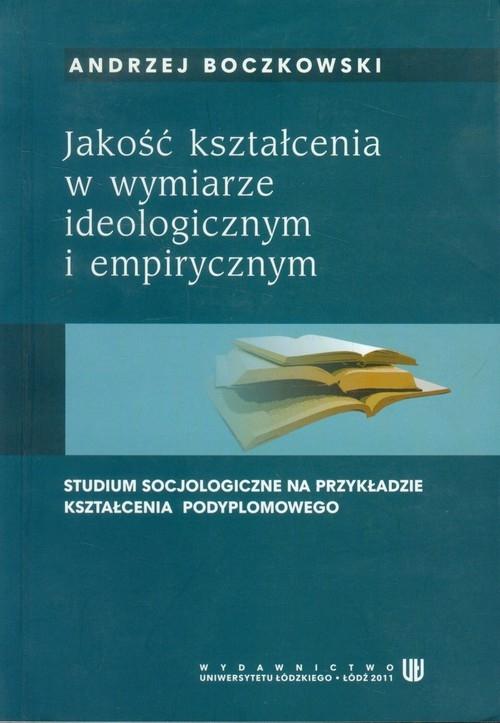 Jakość kształcenia w wymiarze ideologicznym i empirycznym Boczkowski Andrzej