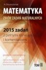 Matematyka Tom 2 Zbiór zadań maturalnych Poziom rozrzerzony2015 zadań z Nowoświat Artur