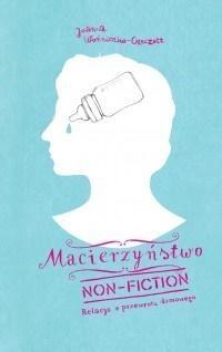 Macierzyństwo non-fiction wyd.2 Joanna Czeczott