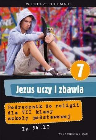 Jezus uczy i zbawia. Religia. Podręcznik do 7 klasy szkoły podstawowej (Uszkodzona okładka) Zbigniew Marek