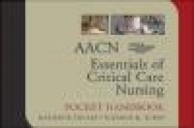 Aacn Essentials Of Critical Care Nursing Pocket Handbook American Association of Critical-Care Nurses (AACN), Marianne Chulay, Suzanne M. Burns