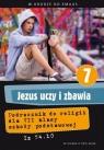Jezus uczy i zbawia. Religia. Podręcznik do 7 klasy szkoły podstawowej (Uszkodzona okładka)